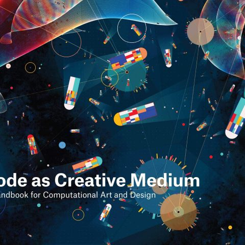 Code As A Creative Medium Book by Golan Levin & Tega Brain